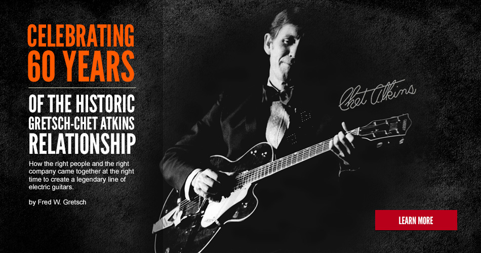 Celebrating 60 Years of Gretsch and Chet Atkins
