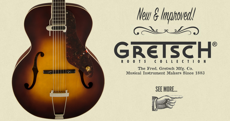 New and Improved! Gretsch Roots Collection.